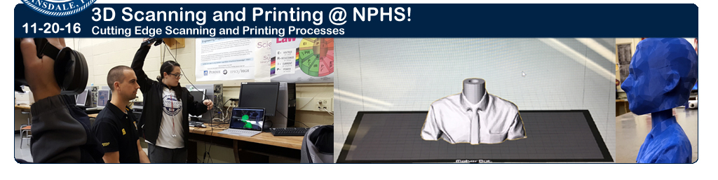 3D Scanning and Printing @ NPHS